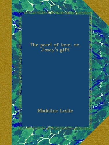The Pearl of Love; or,...