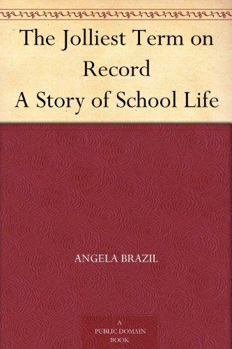 The Jolliest Term on Record: A Story of School Life
