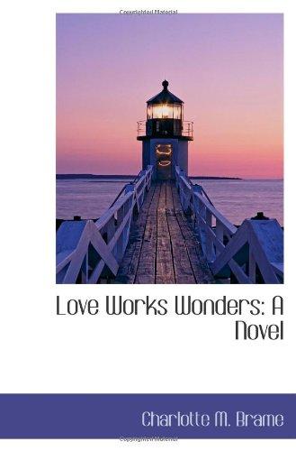 Love Works Wonders: A ...