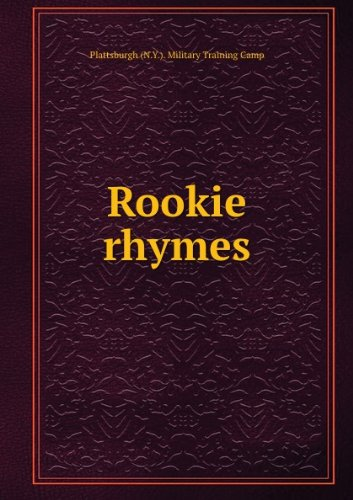 Rookie rhymes, by the ...