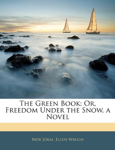 The Green Book Freedom Under the Snow