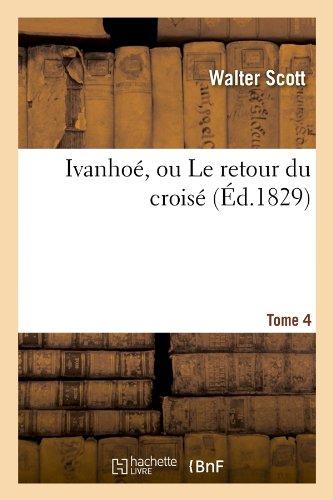 Ivanhoe (4/4) Le retour du croisé