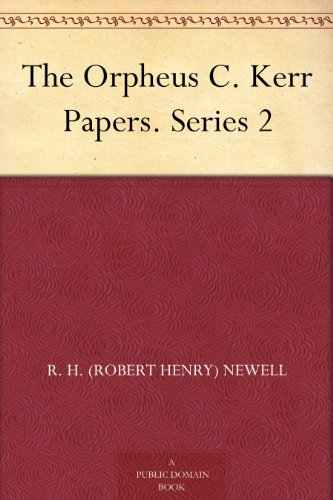 The Orpheus C. Kerr Papers, Series 2