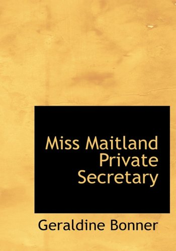 Miss Maitland Private Secretary