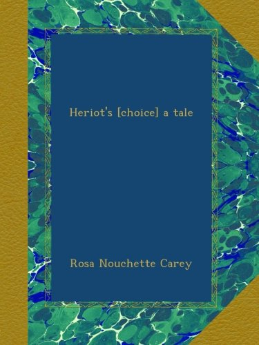 Heriot's Choice: A Tale