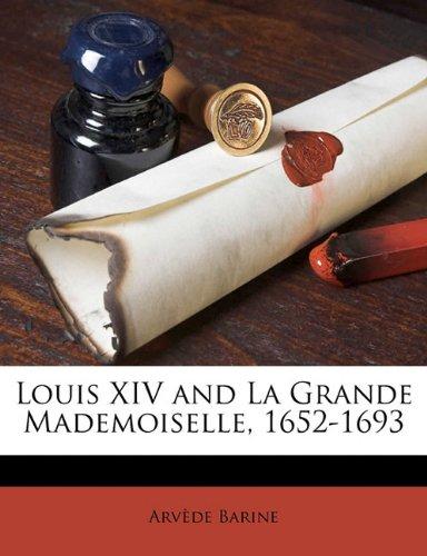 Louis XIV and La Grand...