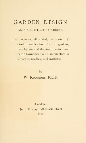 Garden Design and Architects' Gardens Two reviews, illustrated, to show, by actual examples from British gardens, that clipping and aligning trees to make them 'harmonise' with architecture is barbarous, needless, and inartistic