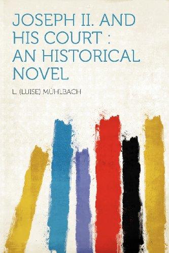 Joseph II. and His Court: An Historical Novel