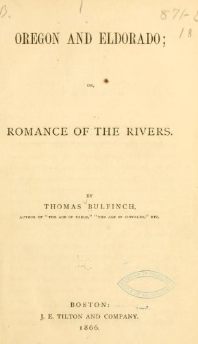 Oregon and Eldorado or, Romance of the Rivers