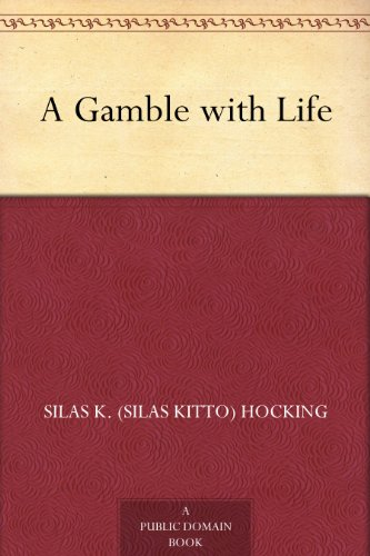 A Gamble with Life