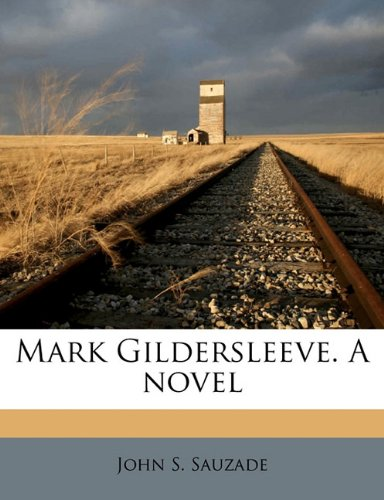 Mark Gildersleeve A Novel