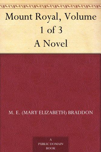 Mount Royal, Volume 1 of 3 A Novel