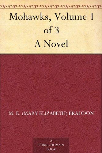 Mohawks, Volume 1 of 3 A Novel