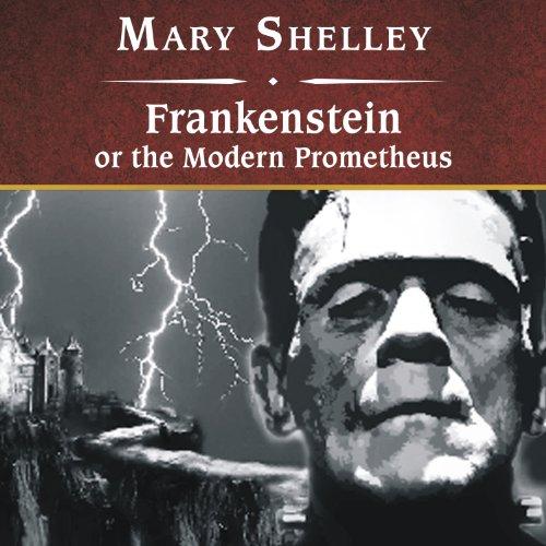Frankenstein; Or, The ...