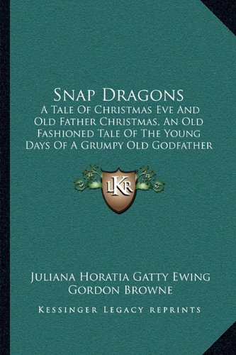 Snap-Dragons Old Fathe...
