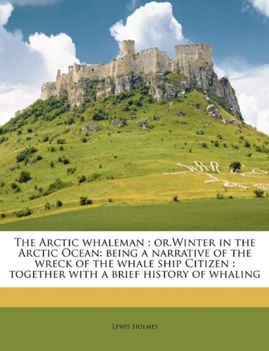 The Arctic Whaleman or...