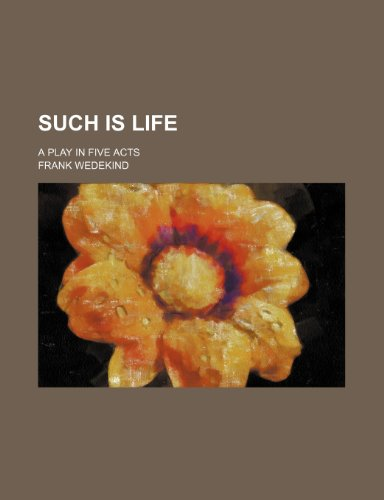 Such is Life: A Play i...
