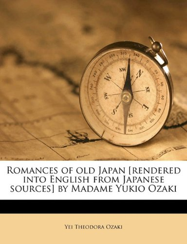 Romances of Old Japan Rendered into English from Japanese Sources