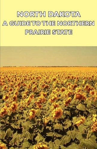 North Dakota A Guide to the Northern Prairie State