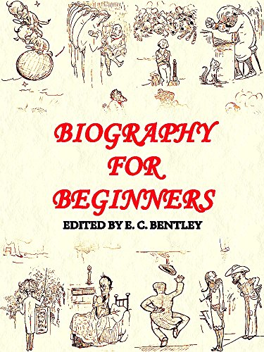 Biography for Beginners Being a Collection of Miscellaneous Examples for the Use of Upper Forms