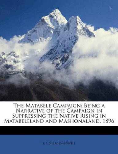 The Matabele Campaign ...