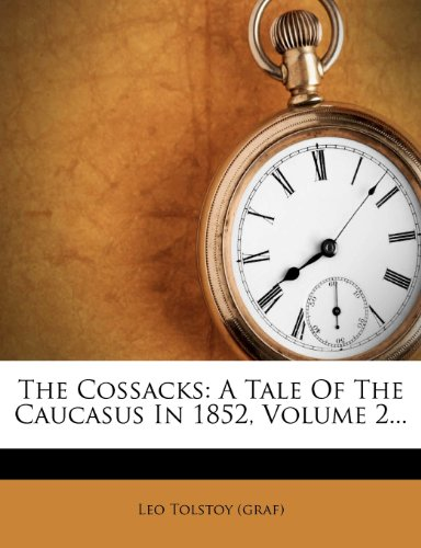 The Cossacks: A Tale of 1852