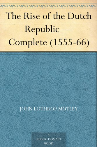The Rise of the Dutch Republic — Complete (1555-66)