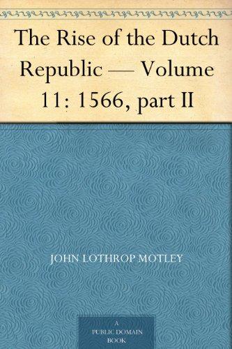 The Rise of the Dutch Republic — Volume 11: 1566, part II
