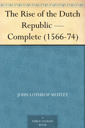 The Rise of the Dutch Republic — Complete (1566-74)