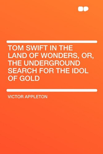 Tom Swift in the Land ...