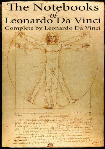 The Notebooks of Leonardo Da Vinci — Complete