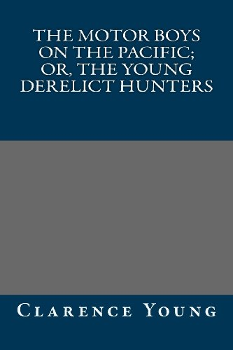 The Motor Boys on the Pacific; Or, the Young Derelict Hunters
