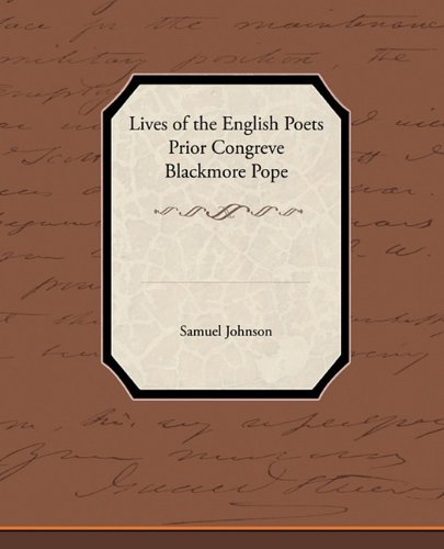 Lives of the English Poets : Prior, Congreve, Blackmore, Pope