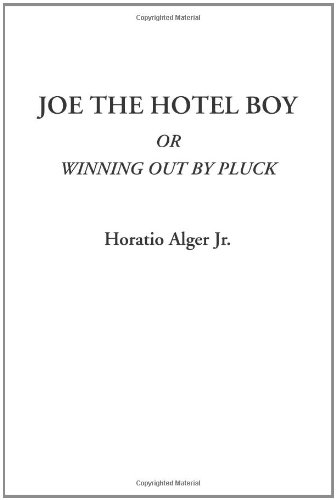 Joe the Hotel Boy; Or, Winning out by Pluck