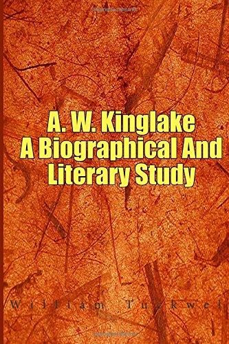 A. W. Kinglake: A Biog...