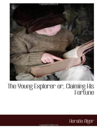 The Young Explorer; Or...