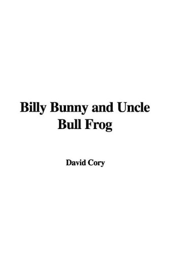 Billy Bunny and Uncle Bull Frog