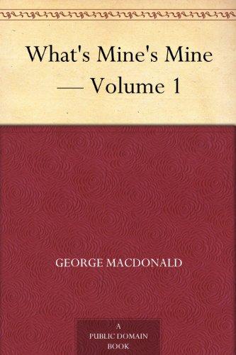 What's Mine's Mine — Volume 1
