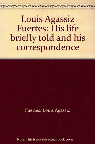 Louis Agassiz: His Lif...