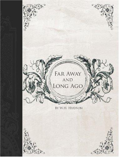 Far Away and Long Ago:...