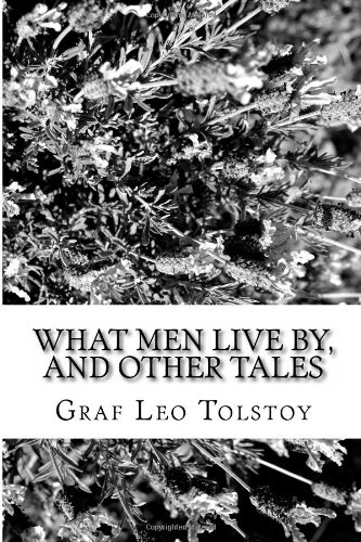 What Men Live By, and Other Tales