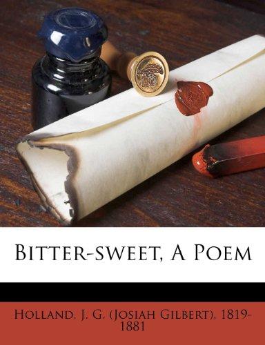 Bitter-Sweet: A Poem