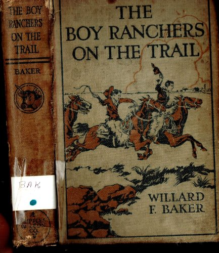 The Boy Ranchers on the Trail; Or, The Diamond X After Cattle Rustlers