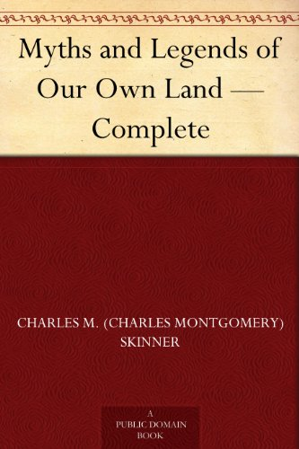 Myths and Legends of Our Own Land — Complete
