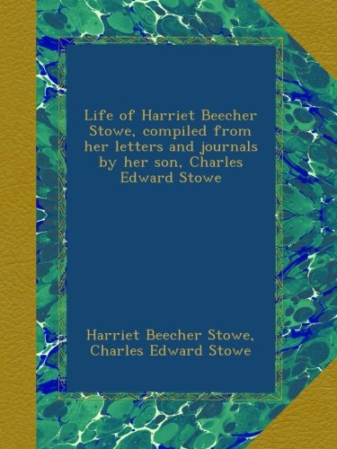 Life of Harriet Beecher Stowe