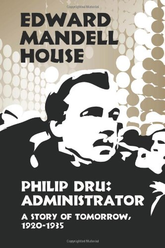 Philip Dru: Administrator; A Story of Tomorrow, 1920-1935