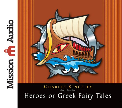 The Heroes; Or, Greek Fairy Tales for My Children