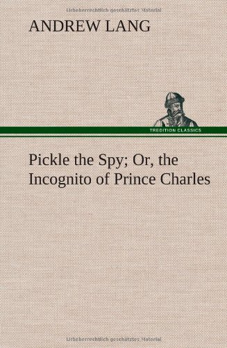 Pickle the Spy; Or, th...