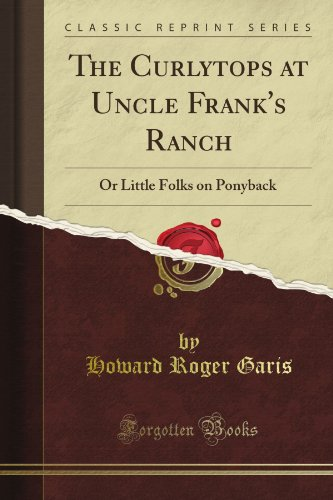 The Curlytops at Uncle Frank's Ranch; Or, Little Folks on Ponyback