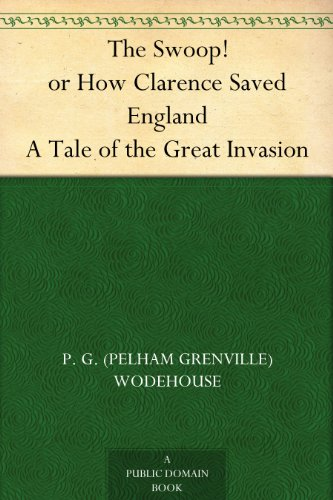 The Swoop! or, How Clarence Saved England: A Tale of the Great Invasion